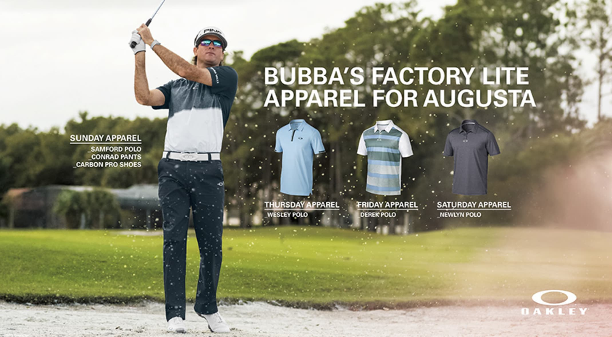 cbb19f689268 Bubba Watson will defend his Masters title in pieces from Oakley s Factory  Lite Collection in a